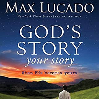 God's Story, Your Story     When His Becomes Yours              Written by:                                                                                                                                 Max Lucado                               Narrated by:                                                                                                                                 Mark Bramhall                      Length: 3 hrs and 9 mins     Not rated yet     Overall 0.0