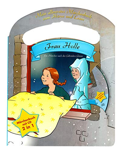 Mein allerliebstes Märchenbuch Frau Holle mit Tragegriff und Audio CD