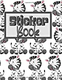 Sticker Book:Cute Zebra Blank Sticker Book: Sticker Album for Collecting Stickers, Gift For Jungle Animal Lovers, Simple Sticker Book For Kids,100 pages 8.5' x 11'