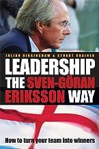 Leadership the Sven-Göran Eriksson Way: How to Turn Your Team Into Winners