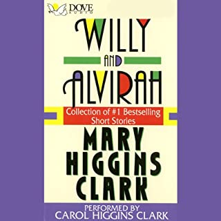 Willy and Alvirah                   Written by:                                                                                                                                 Mary Higgins Clark                               Narrated by:                                                                                                                                 Carol Higgins Clark                      Length: 5 hrs and 13 mins     Not rated yet     Overall 0.0