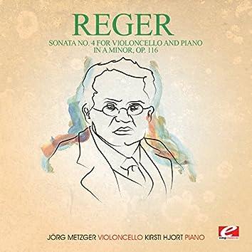 Reger: Sonata No. 4 for Violoncello and Piano in A Minor, Op. 116 (Digitally Remastered)