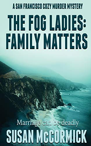 Image of The Fog Ladies: Family Matters (A San Francisco Cozy Murder Mystery)