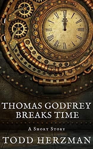Thomas Godfrey Breaks Time: A Sci-Fi Short Story