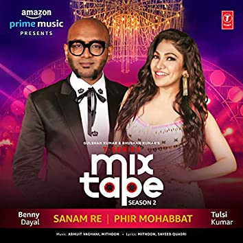 "Sanam Re-Phir Mohabbat (From ""T-Series Mixtape Season 2"")"