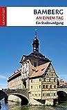 Bamberg an einem Tag: Ein Stadtrundgang
