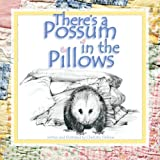 There's a Possum in the Pillows
