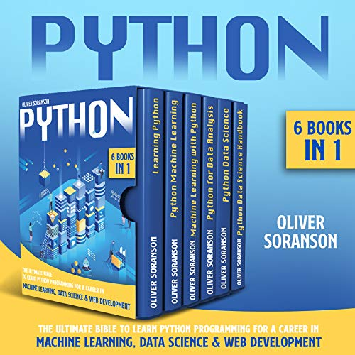 Python: 6 Books in 1: The Ultimate Bible to Learn Python Programming for a Career in Machine Learning, Data Science & Web Development. (English Edition)