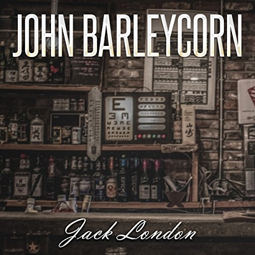 Jack London: John Barleycorn audiobook cover art
