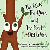 The Stick, the River, and the Kind Old Witch (English Edition)