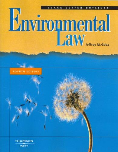 Black Letter Outline on Environmental Law (Black Letter Outlines)