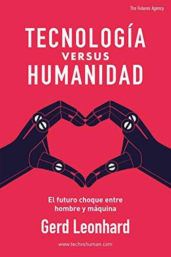 Tecnología versus Humanidad: El futuro choque entre hombre y máquina