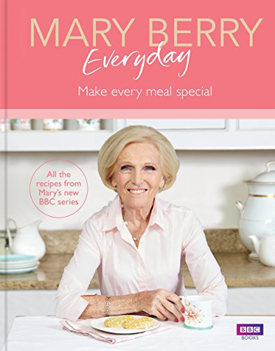 Mary Berry Everyday: Make Every Meal Special