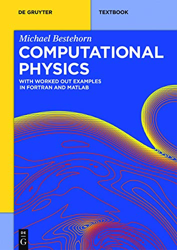 Computational Physics: With Worked Out Examples in FORTRAN and MATLAB (De Gruyter Textbook) (English Edition)