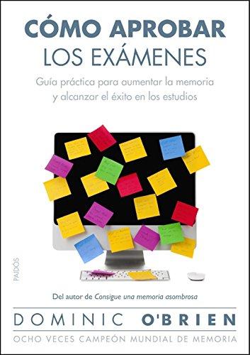 Cómo aprobar los exámenes: Guía práctica para aumentar la memoria y alcanzar el éxito en los estudios (Divulgación)