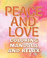 PEACE - Coloring Mandala to Relax - Coloring Book for Adults: Press The Relax Button In Your Brain - Colouring Book For Stressed Adults Or Stressed Kids