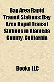 Bay Area Rapid Transit Stations: Bay Area Rapid Transit Stations in Alameda County, California