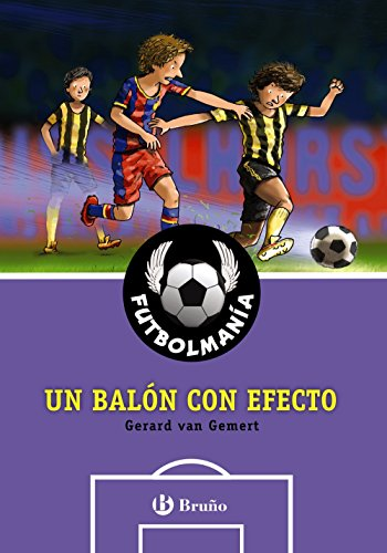 FUTBOLMANÍA. Un balón con efecto (Castellano - A PARTIR DE 10 AÑOS - PERSONAJES Y SERIES - Futbolmanía)
