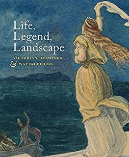 Life, Legend, Landscape: Victorian Drawings and Watercolours (The Courtauld Gallery)