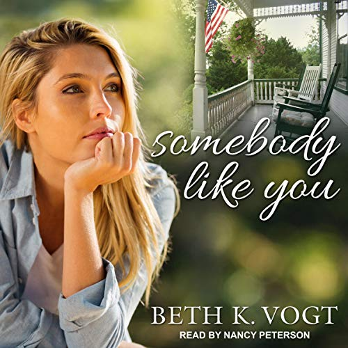 Somebody Like You Audiobook By Beth K. Vogt cover art