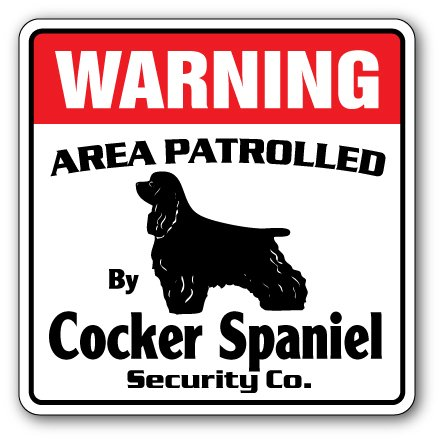 Cocker Spaniel Security Sign Area Patrolled pet Dog Lover Owner Animal Guard