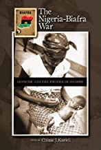 The Nigeria-Biafra War: Genocide and the Politics of Memory