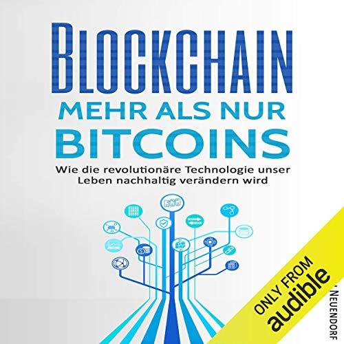 Blockchain - Mehr als nur Bitcoins: Wie die revolutionäre Technologie unser Leben nachhaltig verändern wird Titelbild