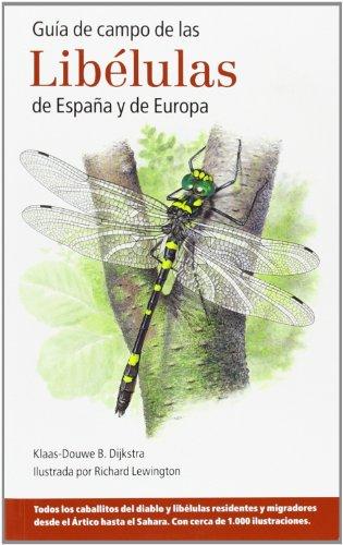 Guía De Campo De Las Libélulas De España Y De Europa (Guías del naturalista. Insectos)