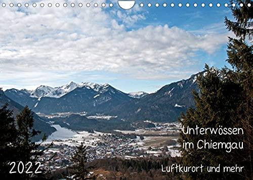 Unterwössen im Chiemgau - Luftkurort und mehr (Wandkalender 2022 DIN A4 quer)
