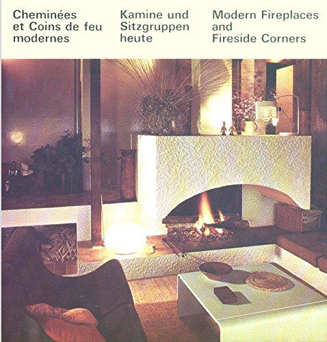 Cheminees et Coins de feu modernes - Kamine und Sitzgruppen heute Modern Fireplaces and Fireside corners
