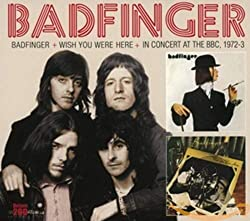 Badfinger/Wish You Were Here/BBC Sessions