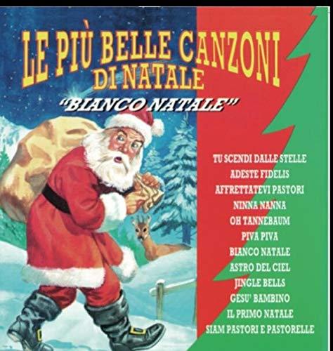 Le Piu' Belle Canzoni Di Natale (Bianco Natale)