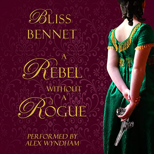 A Rebel Without a Rogue Audiobook By Bliss Bennet cover art