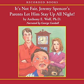 It's Not Fair, Jeremy Spencer's Parents Let Him Stay Up All Night!                   By:                                                                                                                                 Anthony Wolf                               Narrated by:                                                                                                                                 George Guidall                      Length: 6 hrs and 57 mins     10 ratings     Overall 4.8