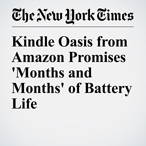 Kindle Oasis from Amazon Promises 'Months and Months' of Battery Life audiobook cover art