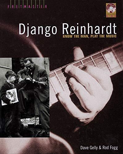 Dave Gelly/Rod Fogg: Django Reinhardt - Know The Man, Play The Music (Fretmaster)