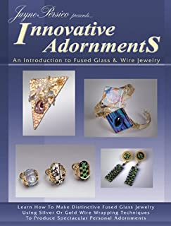Innovative Adornments - Introduction to Fused Glass & Wire Jewelry