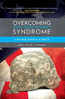 Overcoming Post-Deployment Syndrome: A Six-step Mission to Health by [David X. Cifu MD, Cory BA Blake]