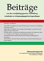 Beitraege aus der sozialpaedagogischen Ausbildung: Facharbeiten zu wichtigen paedagogischen Fragestellungen