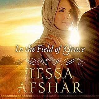 In the Field of Grace                   By:                                                                                                                                 Tessa Afshar                               Narrated by:                                                                                                                                 Laural Merlington                      Length: 9 hrs and 45 mins     7 ratings     Overall 4.6