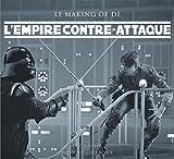 L'Empire contre - Attaque. Le making of