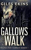 Gallows Walk: Large Print Hardcover Edition