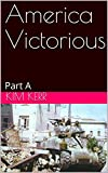 America Victorious : Part A (The Dunkirk Option Book 3) (English Edition)