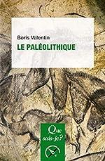 Le paléolithique de Boris Valentin