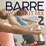 Barre Workout Mix Vol. 2 (Multi BPM Workout Mix Perfect for Barre, Ballet, Toning, Yoga, Pilates and Balance Workouts)