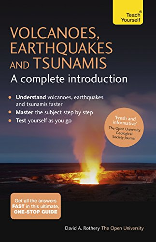Volcanoes, Earthquakes and Tsunamis: A Complete Introduction: Teach Yourself (English Edition)