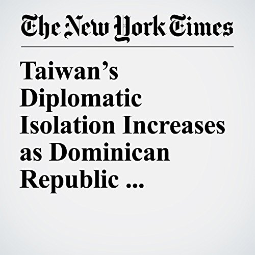 Taiwan's Diplomatic Isolation Increases as Dominican Republic Recognizes China copertina