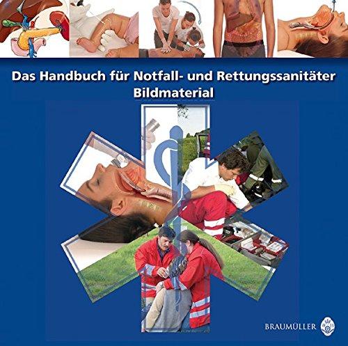 Das Handbuch für Notfall- und Rettungssanitäter - Bildmaterial. CD-ROM ab Win 98