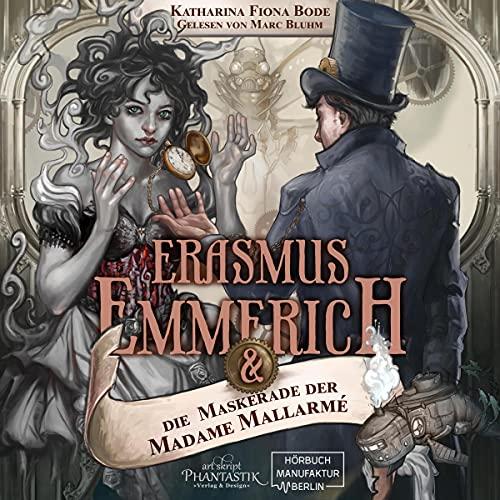 Erasmus Emmerich & die Maskerade der Madame Mallarmé Titelbild
