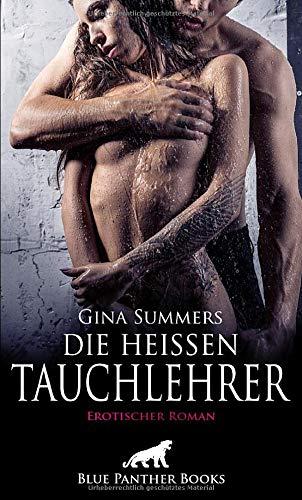 Die heißen Tauchlehrer   Erotischer Roman: romantische Nächte und hemmungsloser Sex ...